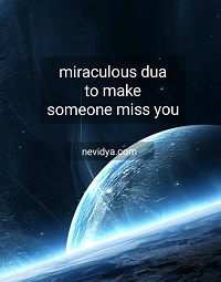 Miraculous dua to make someone miss you